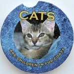 Car Coaster, Cats Are Children In Fur Coats