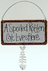 Cat Sign, Spoiled Rotten Cat