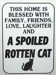 Cat Sign, Spoiled Rotten