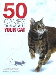 Collectible Cat Book, 50 Games To Play With Your Cat